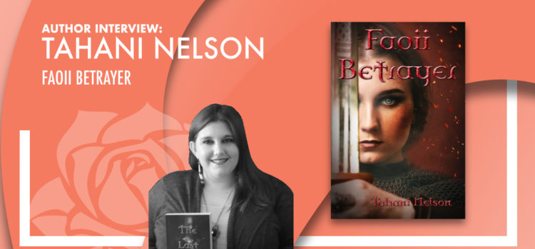 Author Interview: Tahani Nelson – Faoii Betrayer