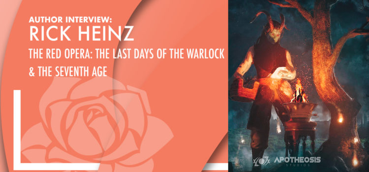 Interview: Rick Heinz – The Red Opera: The Last Days of the Warlock